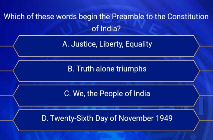 Ques : Which of these words begin the Preamble to the Constitution of India?