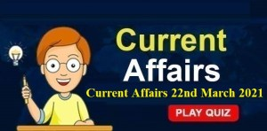 Current-Affairs-22nd-March