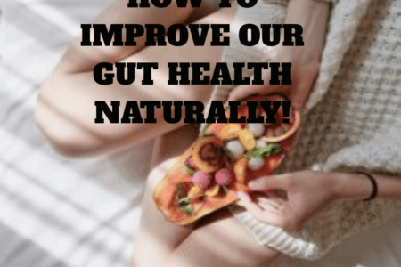 How to Improve Our Gut Health Naturally