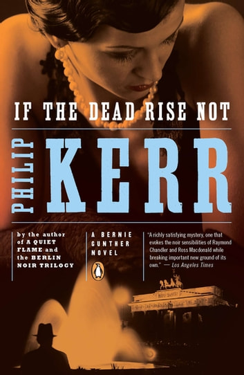 If the Dead Rise Not by Philip Kerr Ebook/Pdf Download
