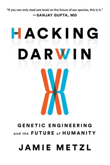 Hacking Darwin by Jamie Metzl Ebook/Pdf Download