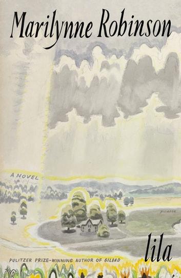 Lila by Marilynne Robinson Ebook/Pdf Download