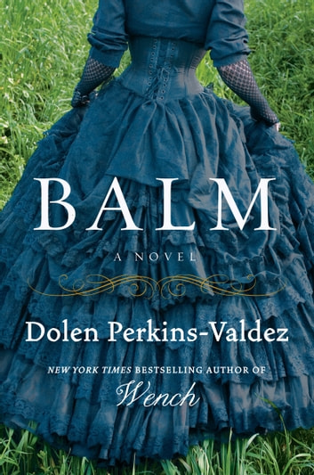Balm by Dolen Perkins-Valdez Ebook/Pdf Download