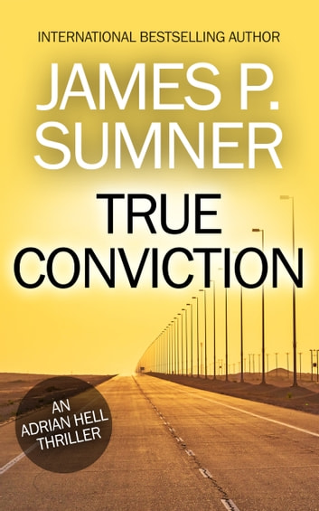 True Conviction: A Thriller by James P. Sumner Ebook/Pdf Download