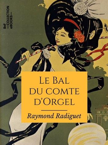 Le Bal Du Comte D'orgel : comte, d'orgel, Comte, D'Orgel, EBook, Raymond, Radiguet, 9782346135837, Rakuten, United, States