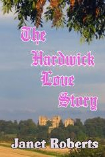 The Hardwick Love Story by Janet Roberts Ebook/Pdf Download