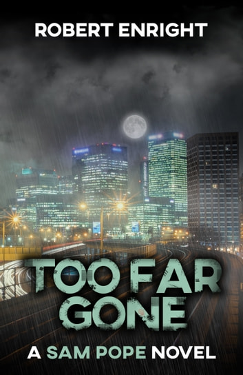 Too Far Gone by Robert Enright Ebook/Pdf Download
