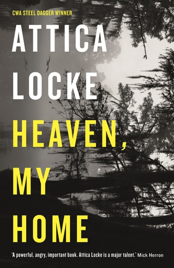 Heaven, My Home by Attica Locke Ebook/Pdf Download