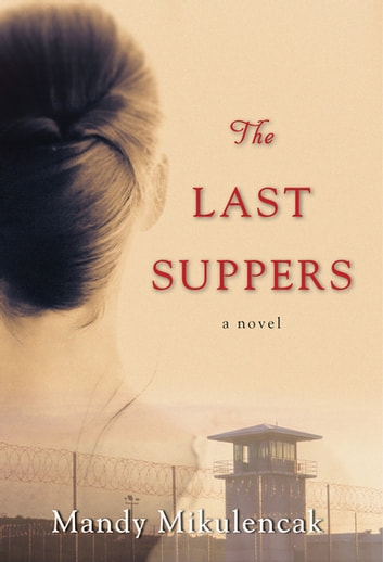 The Last Suppers by Mandy Mikulencak Ebook/Pdf Download