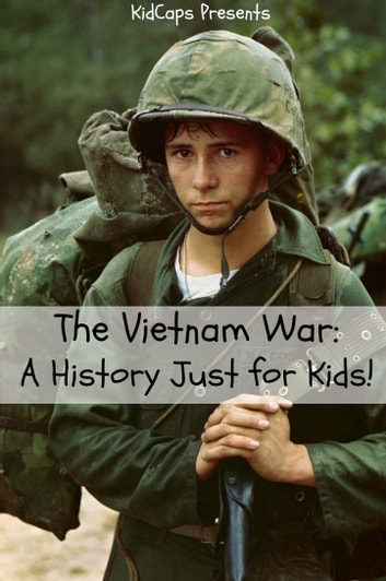 The Vietnam War: A History Just for Kids! by KidCaps Ebook/Pdf Download