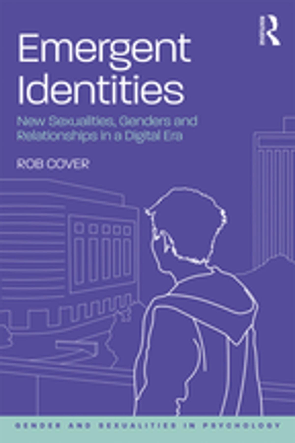 Emergent Identities eBook by Rob Cover - 9781351597814   Rakuten Kobo