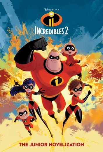 Incredibles 2 Junior Novel EBook De Disney Book Group