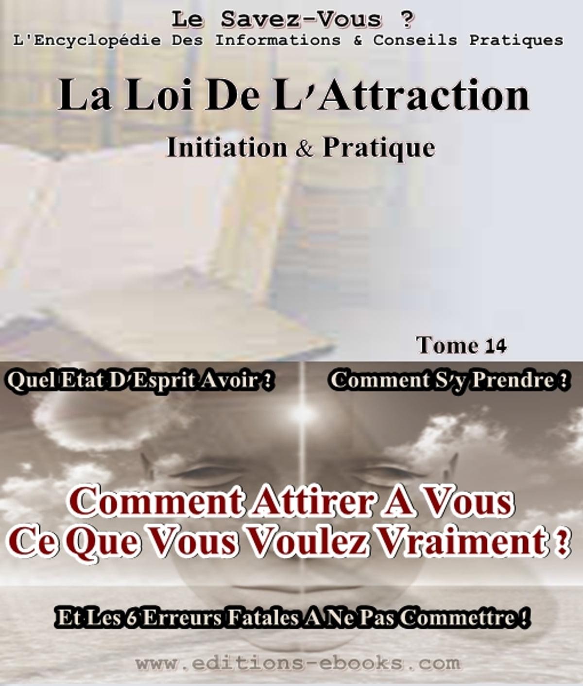 La Loi De L Attraction Initiation Et Pratique Ebook By Collectif Des Editions Ebooks Rakuten Kobo