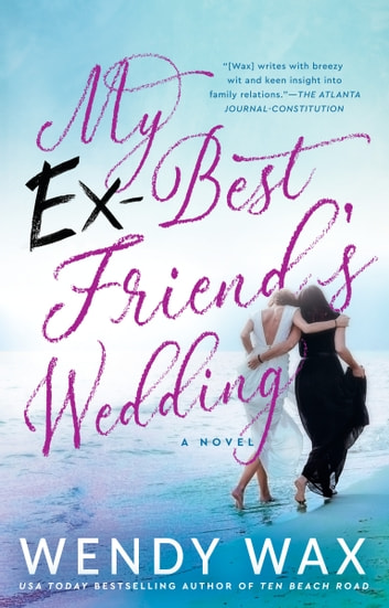 My Ex-Best Friend's Wedding by Wendy Wax Ebook/Pdf Download