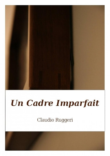 Un Cadre Imparfait by Claudio Ruggeri Ebook/Pdf Download