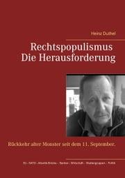 Rechtspopulismus - Die Herausforderung - Rückkehr alter Monster seit dem 11. September. ebook by Heinz Duthel