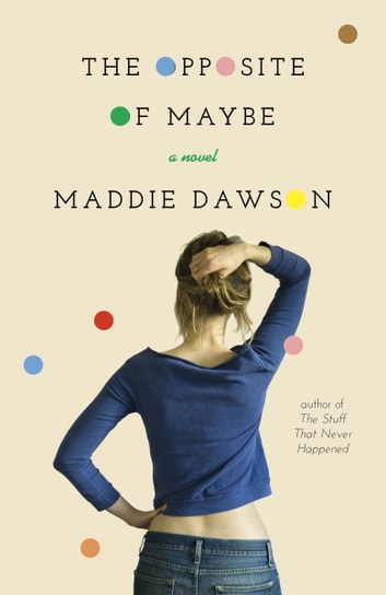 The Opposite of Maybe by Maddie Dawson Ebook/Pdf Download