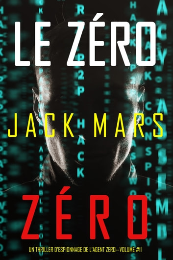 Le Zro Zro (Un Thriller dEspionnage de lAgent ZroVolume #11) by Jack Mars Ebook/Pdf Download