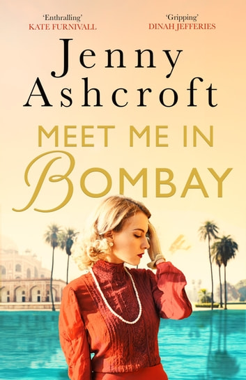 Meet Me in Bombay by Jenny Ashcroft Ebook/Pdf Download