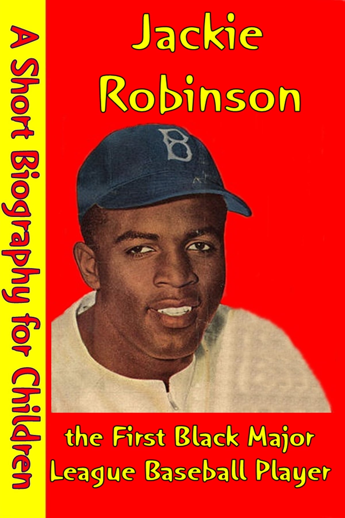 Jackie Robinson The First Black Major League Baseball