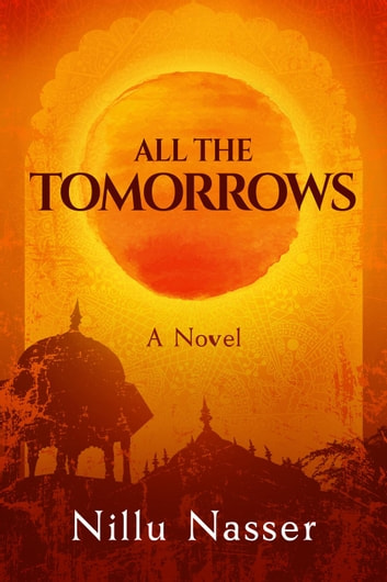 All the Tomorrows by Nillu Nasser Ebook/Pdf Download