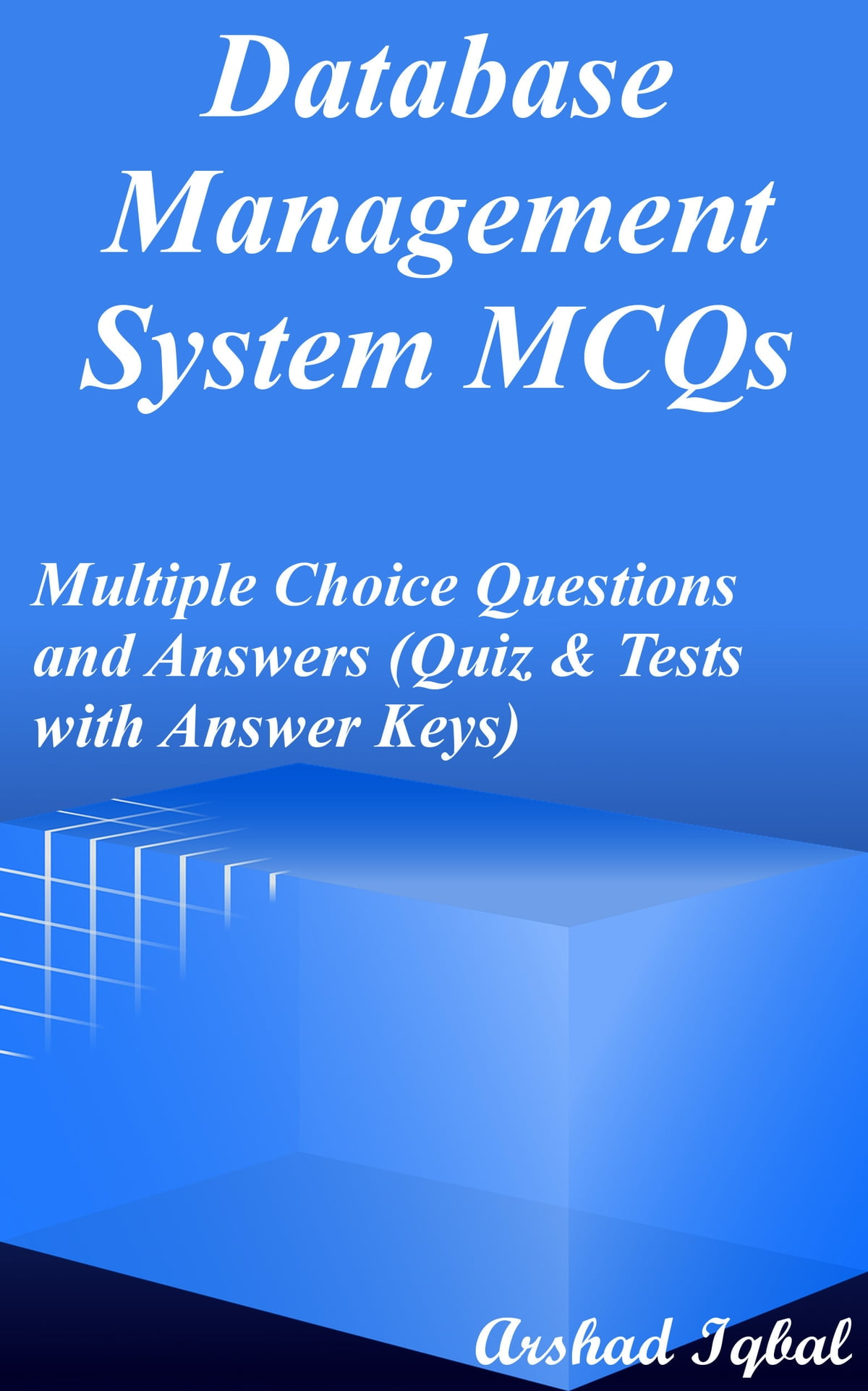 hight resolution of database management system mcqs multiple choice questions and answers quiz tests with answer keys ebook by arshad iqbal 9781310041945 rakuten kobo