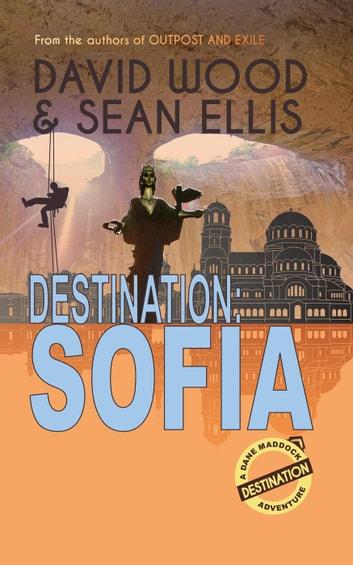 Destination: Sofia by David Wood, Sean Ellis Ebook/Pdf Download