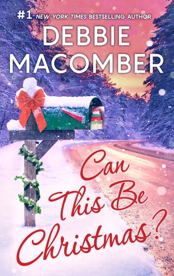 Can This Be Christmas? by Debbie Macomber Ebook/Pdf Download