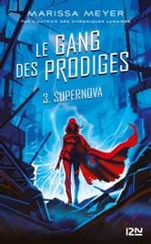 Le Gang Des Prodiges Tome 2 : prodiges, Prodiges, Supernova, EBook, Marissa, MEYER, 9782823875959, Rakuten, Canada