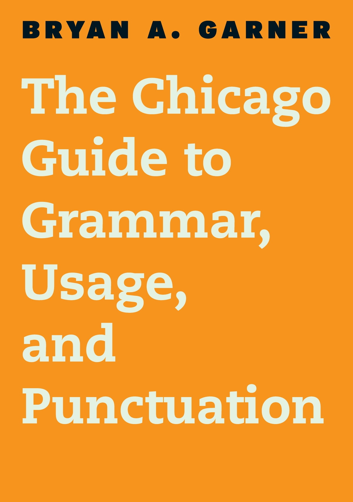 hight resolution of the chicago guide to grammar usage and punctuation ebook by bryan a garner 9780226191294 rakuten kobo