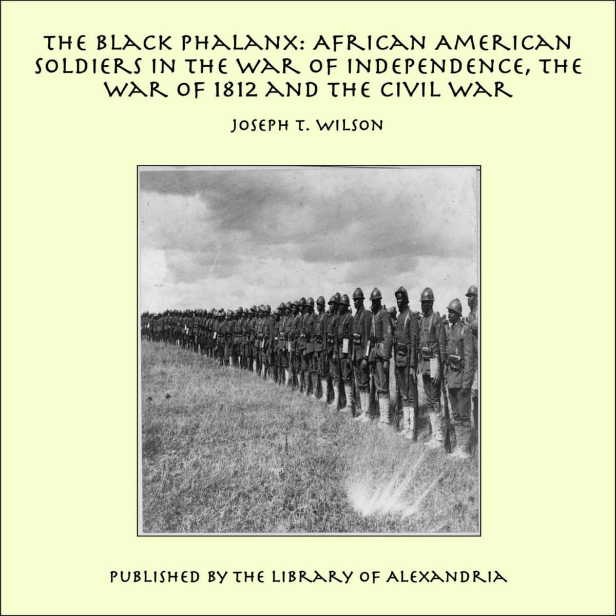 The Black Phalanx African American Sol Rs In The War Of