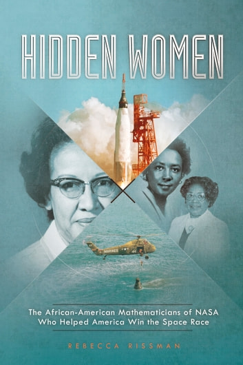 Hidden Women: The African-American Mathematicians of NASA Who Helped America Win the Space Race by Rebecca Rissman Ebook/Pdf Download