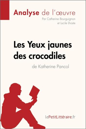 Les Yeux Jaunes Des Crocodiles Suite : jaunes, crocodiles, suite, Jaunes, Crocodiles, Katherine, Pancol, (Analyse, L'oeuvre), EBook, Catherine, Bourguignon, 9782806291332, Rakuten, United, States