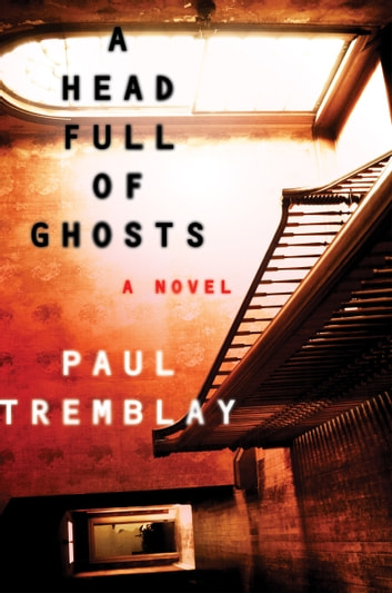 A Head Full of Ghosts by Paul Tremblay Ebook/Pdf Download