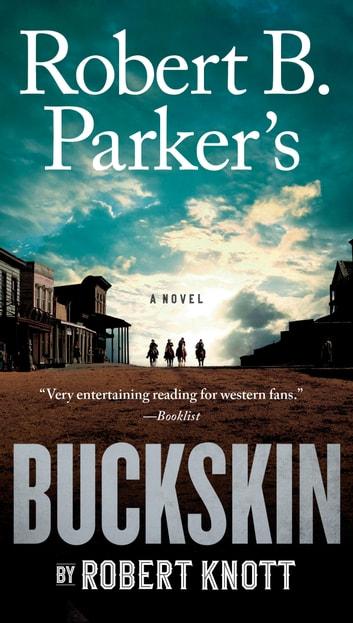 Robert B. Parker's Buckskin by Robert Knott Ebook/Pdf Download