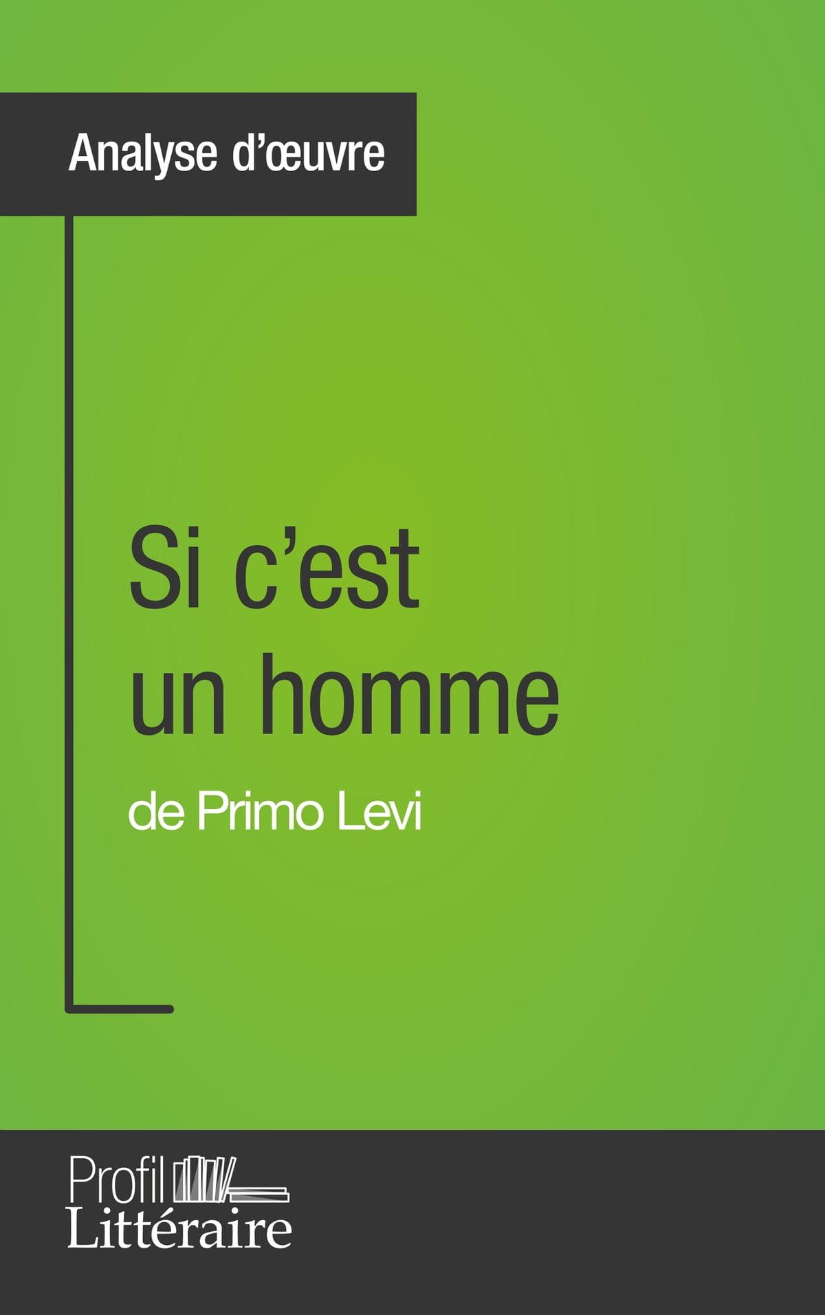 Primo Levi Si C Est Un Homme Résumé : primo, homme, résumé, C'est, Homme, Primo, (Analyse, Approfondie), EBook, Camille, Fraipont, 9782806266002, Rakuten, United, States