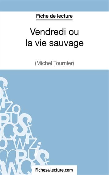 Vendredi Ou La Vie Sauvage Analyse : vendredi, sauvage, analyse, Vendredi, Sauvage, Michel, Tournier, (Fiche, Lecture), EBook, Fichesdelecture.com, 9782511026663, Rakuten, United, States