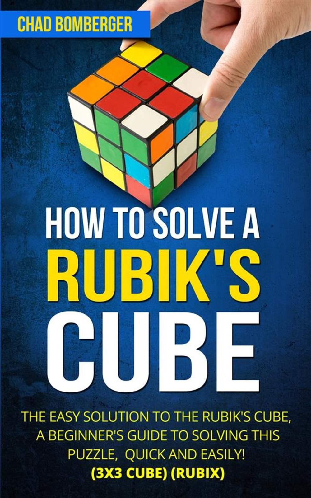 medium resolution of how to solve a rubik s cube ebook by chad bomberger 9781641868228 rakuten kobo