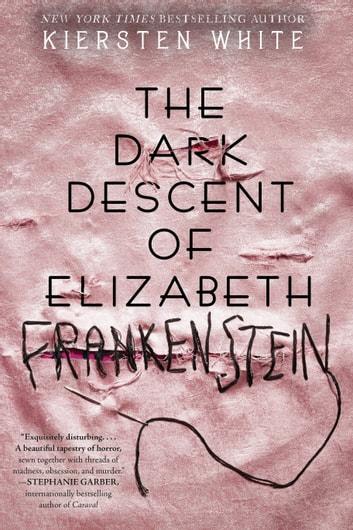 The Dark Descent of Elizabeth Frankenstein by Kiersten White Ebook/Pdf Download