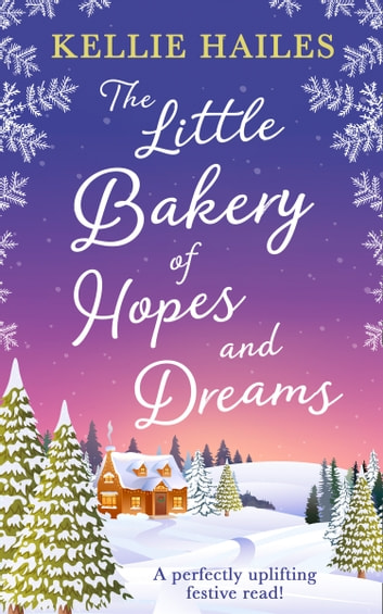 The Little Bakery of Hopes and Dreams by Kellie Hailes Ebook/Pdf Download