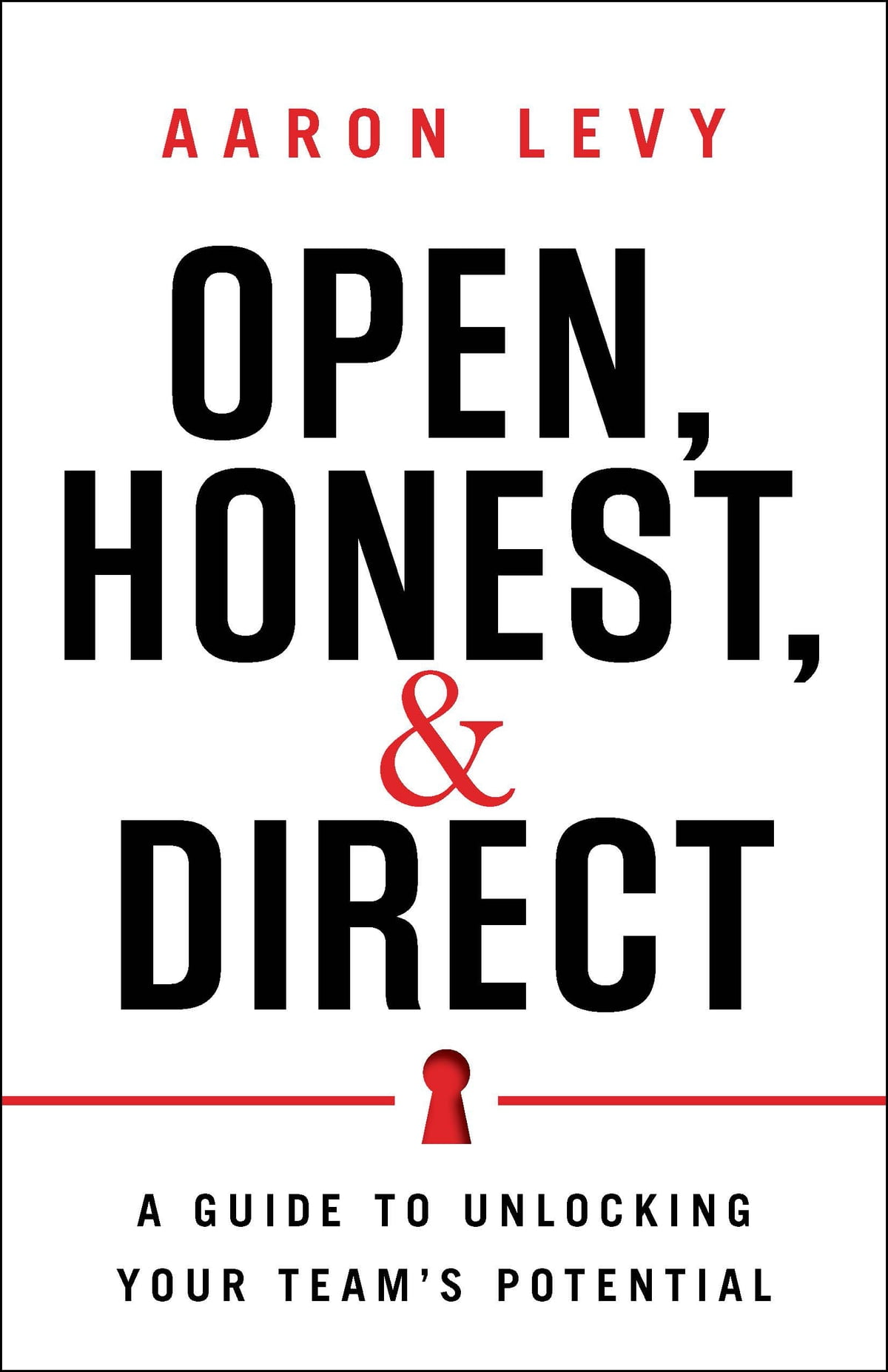 Open, Honest, and Direct eBook by Aaron Levy