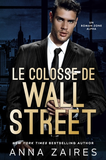 Le Colosse de Wall Street by Anna Zaires, Dima Zales Ebook/Pdf Download