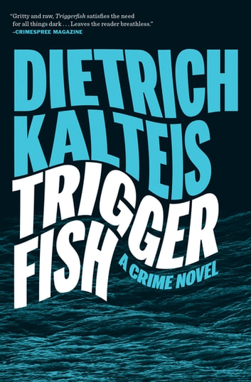 Triggerfish by Dietrich Kalteis Ebook/Pdf Download