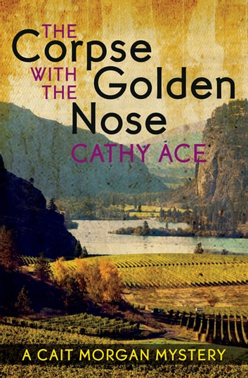 The Corpse with the Golden Nose by Cathy Ace Ebook/Pdf Download