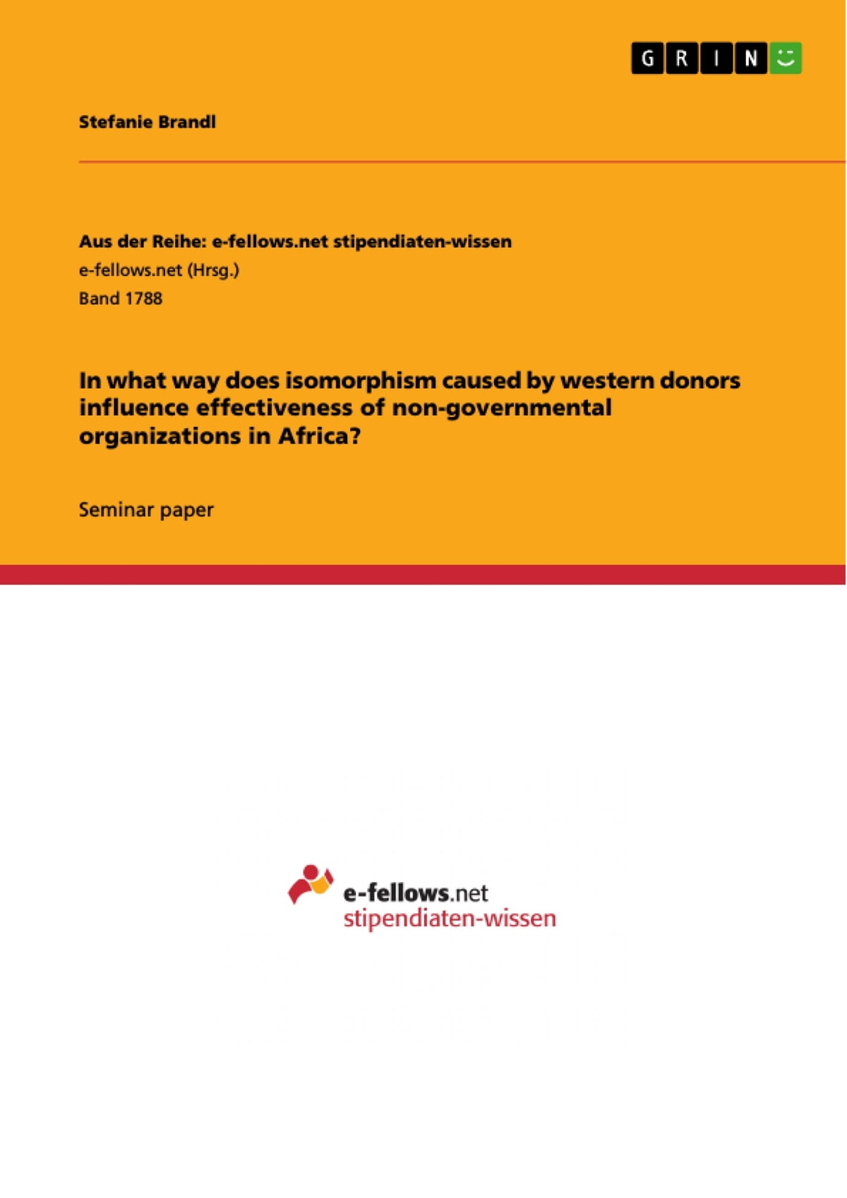 In what way does isomorphism caused by western donors influence effectiveness of non-governmental organizations in Africa? eBook by Stefanie ...