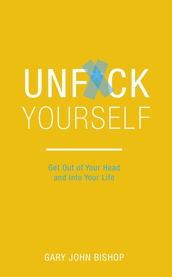 Unf*ck Yourself by Gary John Bishop Ebook/Pdf Download