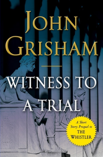 Witness to a Trial by John Grisham Ebook/Pdf Download