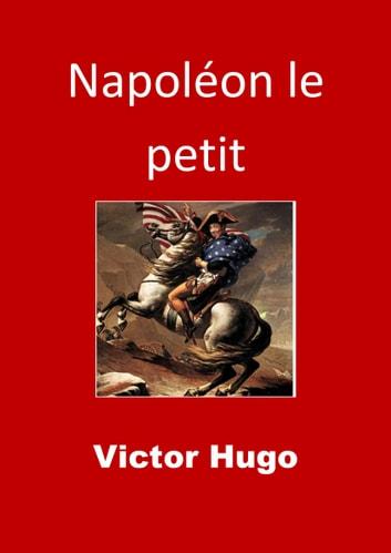Victor Hugo Napoléon Le Petit : victor, napoléon, petit, Napoléon, Petit, EBook, Victor, 1230001652482, Rakuten, United, States