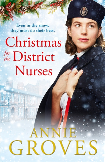 Christmas for the District Nurses (The District Nurse, Book 3) by Annie Groves Ebook/Pdf Download