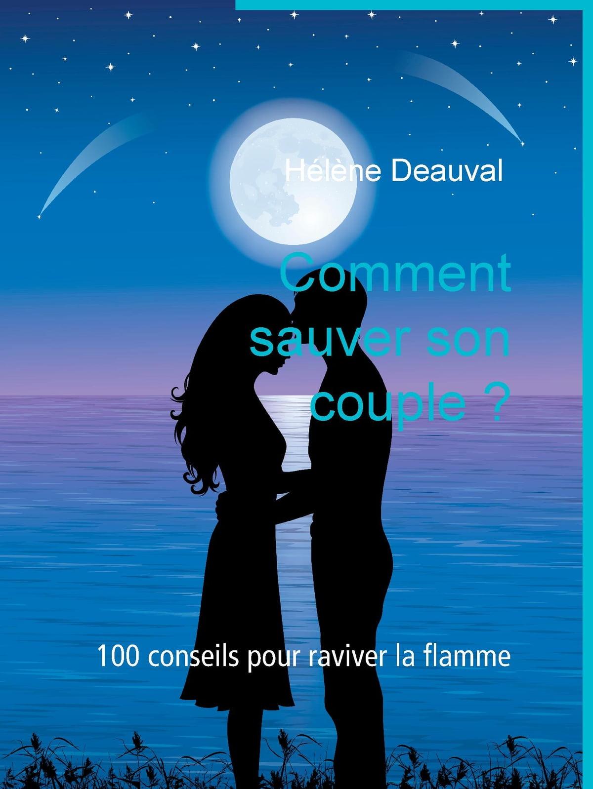 Comment Sauver Son Couple : comment, sauver, couple, Comment, Sauver, Couple, EBook, Hélène, Deauval, 9782322041237, Rakuten, United, States